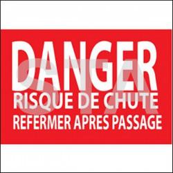 Danger risque de chute, refermer après passage